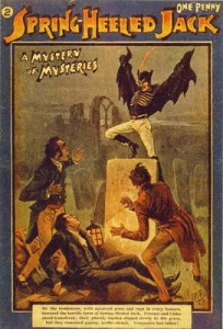 No, there will be no Spring Heeled Jack in my story. Sorry guys!